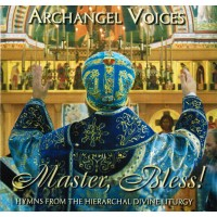 Master, Bless! Hymns From the Hierarchal Divine Liturgy