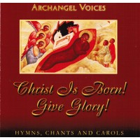 Christ is Born! Give Glory! Hymns, Chants, and Carols