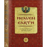 Heaven Meets Earth: Celebrating Pascha and the Twelve Feasts