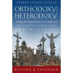 Orthodoxy and Heterodoxy: Finding the Way to Christ in a Complicated Religious Landscape