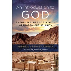 An Introduction to God: Encountering the Divine in Orthodox Christianity