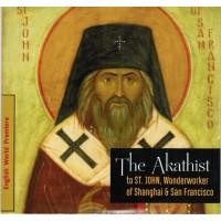 The Akathist to St. John, Wonderworker of Shanghai and San Francisco